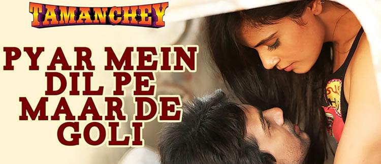 Tamanchey: Pyar Mein Dil Pe Maar De Goli