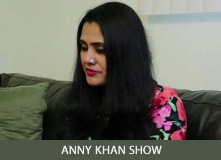 ANNY KHAN SHOW