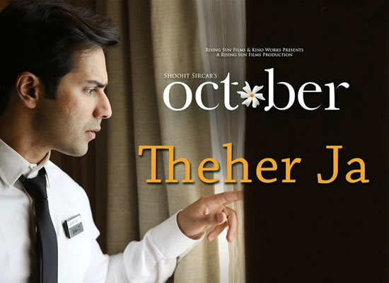 Thehar Ja Song of film October at No. 1 from 13th April to 19th April!