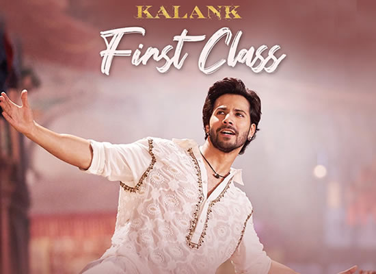 First Class song of film Kalank at No. 1 from 12th April to 18th April!