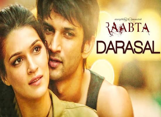 Darasal song of film Raabta at No. 3 from 9th June to 15th June!