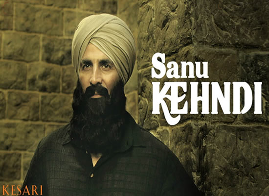 Sanu Kehndi song of film Kesari at No. 2 from 15th March to 21st March!