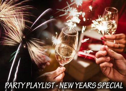 PARTY PLAYLIST - NEW YEARS SPECIAL