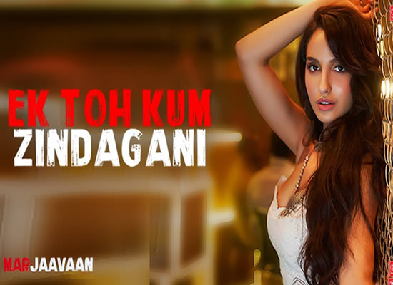 Ek Toh Kam Zindagani song of film Marjaavaan at No. 1 from 8th Nov. to 14th Nov.!